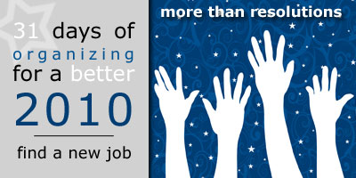 31 Days of Organizing for a Better 2010: Find a New Job
