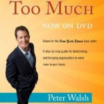 Win a Copy of Peter Walsh It's All Too Much DVD!